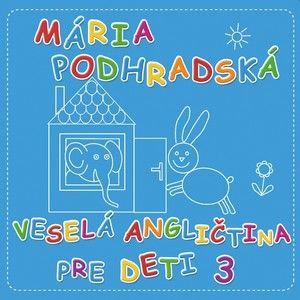 Mária Podhradská – Veselá angličtina pre deti 3